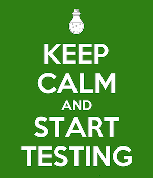 6003255_keep_calm_and_start_testing-2