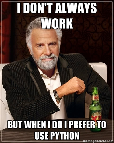 I don't always work, but when I do I prefer to use Python.