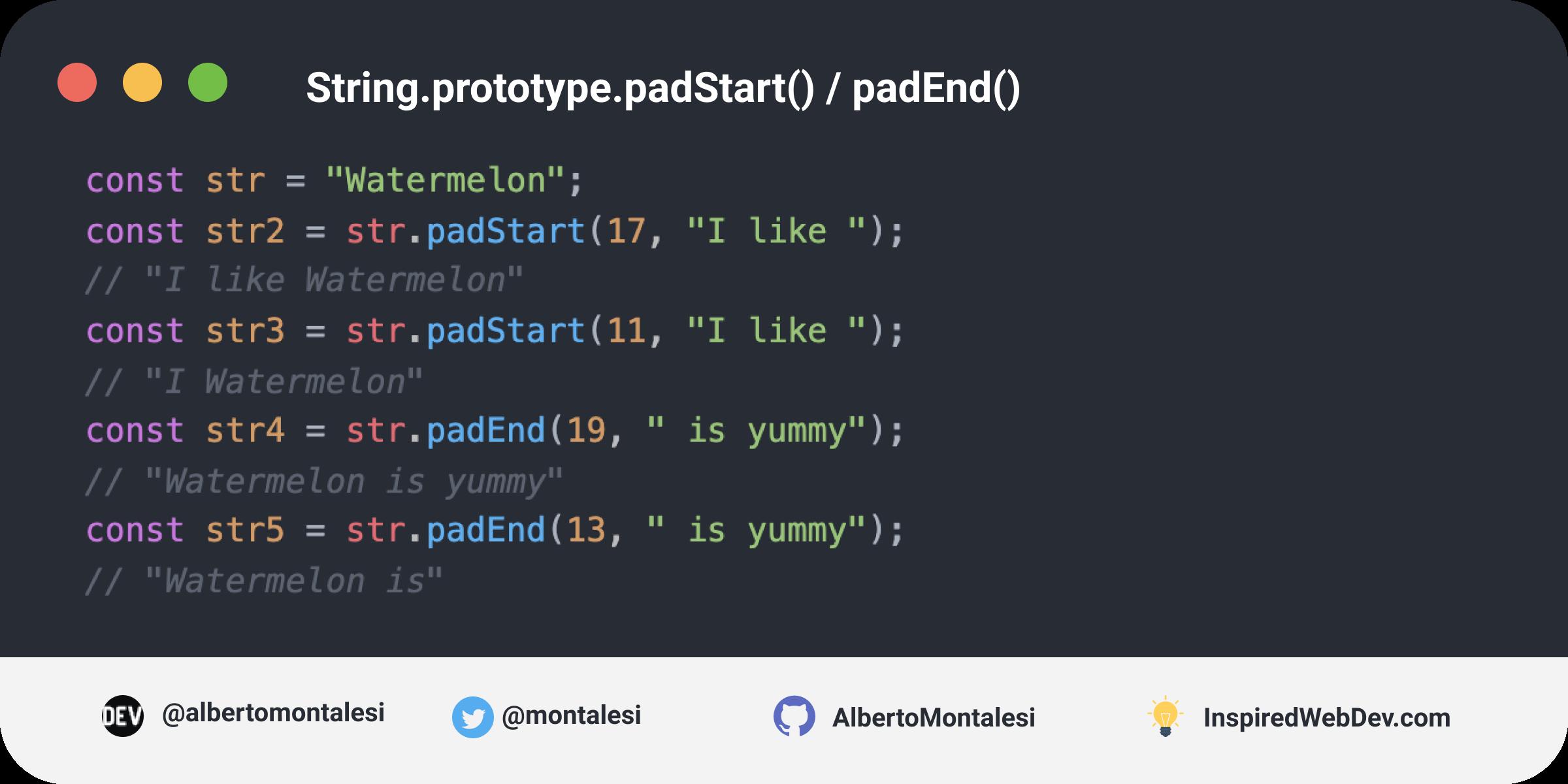 String.prototype.padStart() / padEnd()
