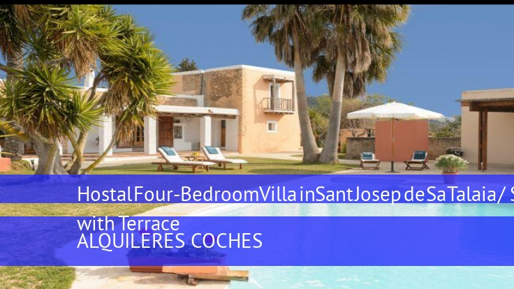 Hostal Four-Bedroom Villa in Sant Josep de Sa Talaia / San Jose with Terrace