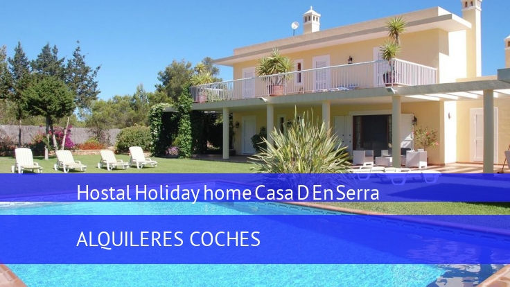 Hostal Holiday home Casa D En Serra