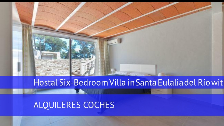 Hostal Six-Bedroom Villa in Santa Eulalia del Río with Pool