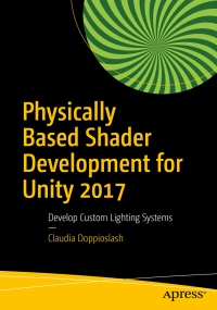 Physically Based Shader Dev For Unity 2017 - UnityList