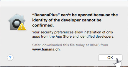 """""""BananaPlus"""" can't be openend ecause the identity of the developer cannot be confirmed."""