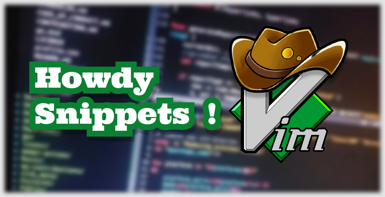 How to use code snippets in Vim like a cowboy 🤠️