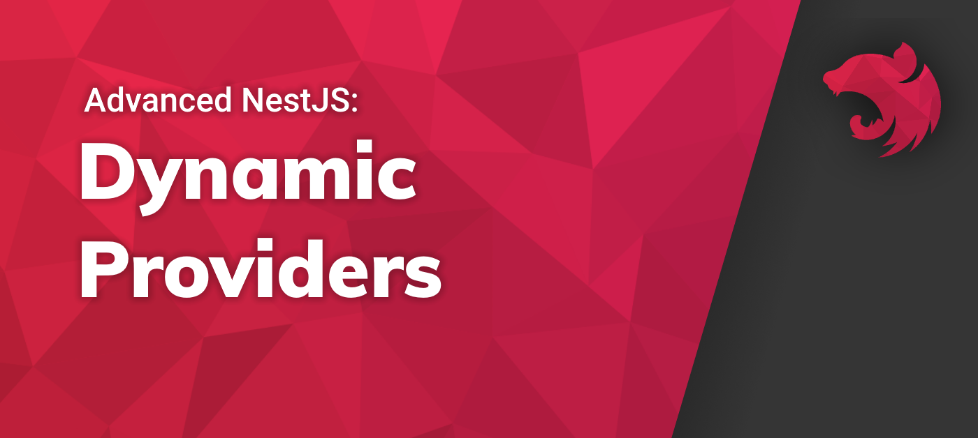Cover of the article Advanced NestJS: Dynamic Providers