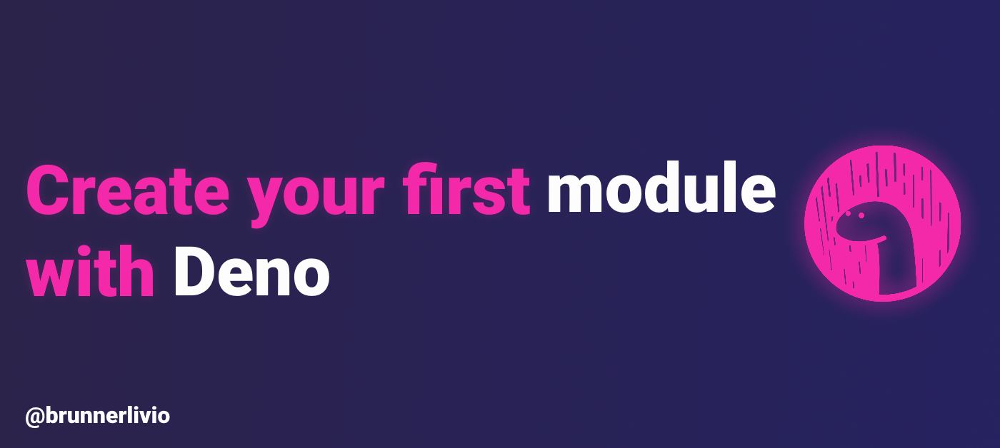 Cover of the article Create your first module with Deno