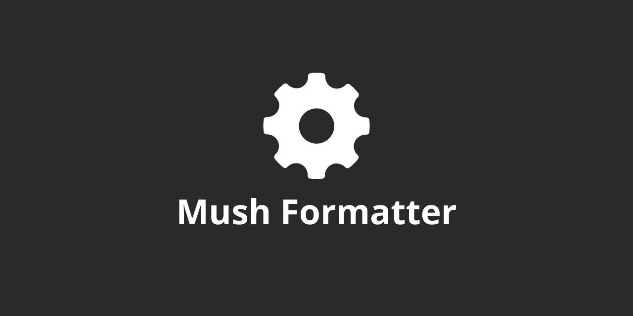 mush format