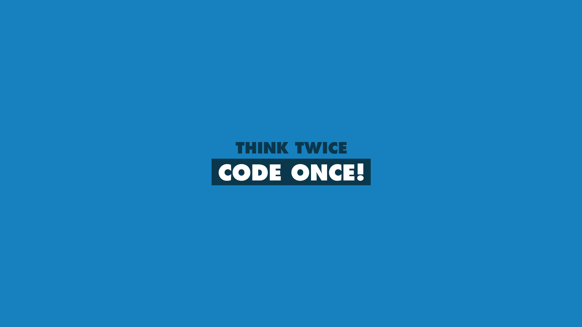 Think Twice, Code Once