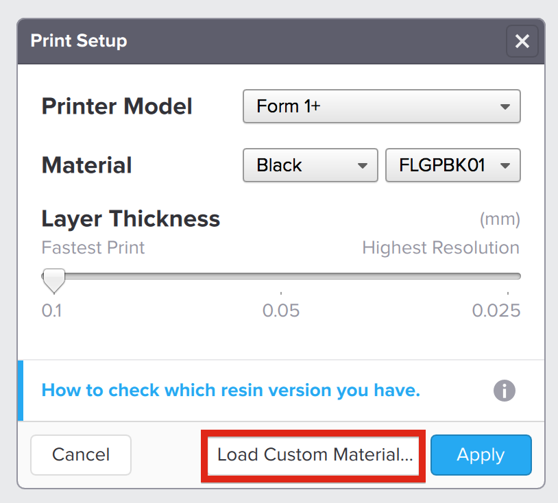 "In the OpenFL version of PreForm, you can select a custom Form 1/1+ material by clicking the ""Load Custom Material..."" button."