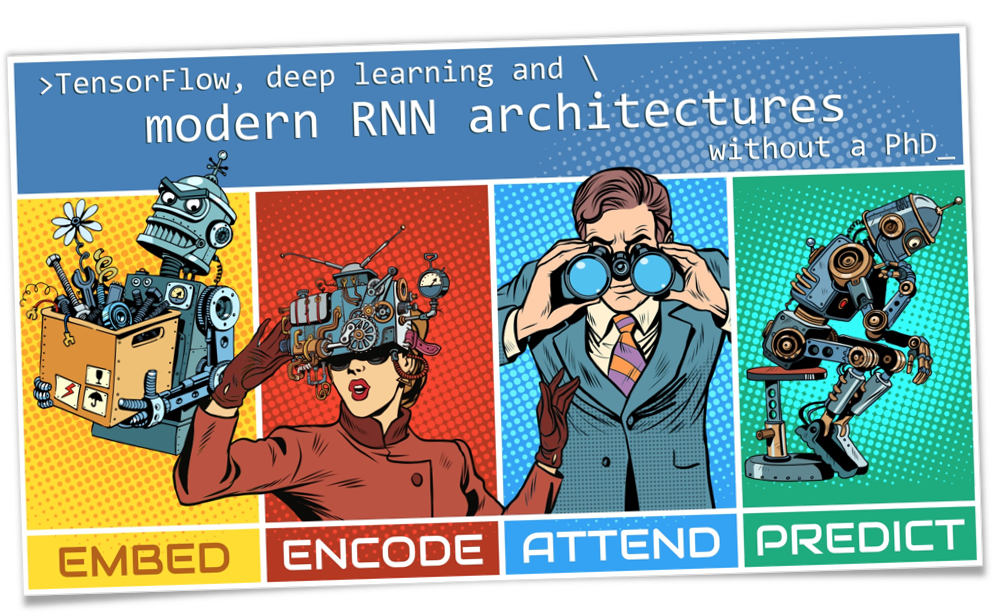 Tensorflow, deep learning and modern RNN architectures, without a PhD