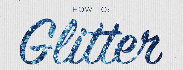 How to use Glitter