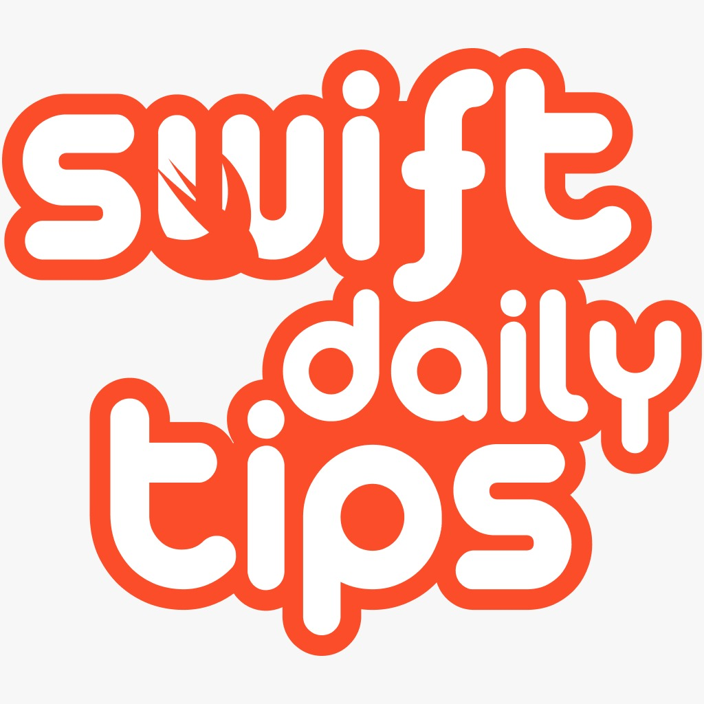 Swift Daily Tips