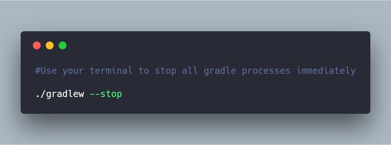 StopGradleProcesses
