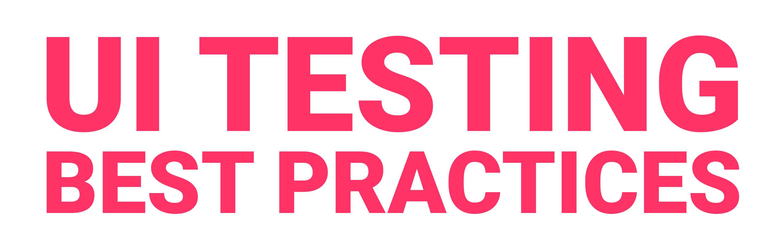 UI testing Best Practices