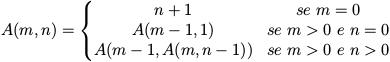 Fórmula – Função de Ackermann.