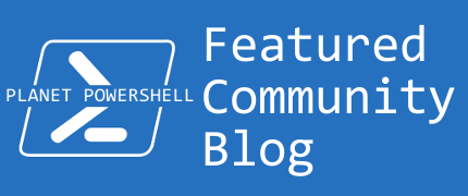 Featured Powershell Community Blogger