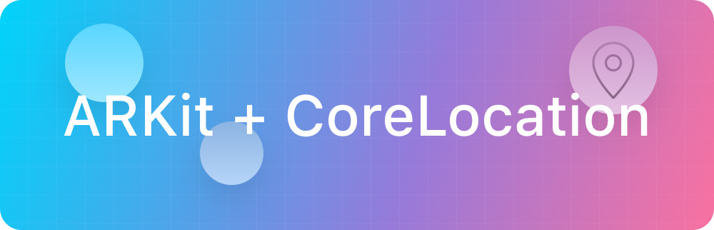 ARKit + CoreLocation