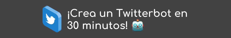 Twitterbot en 30