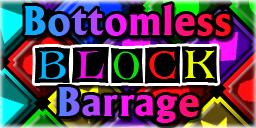 Bottomless Block Barrage