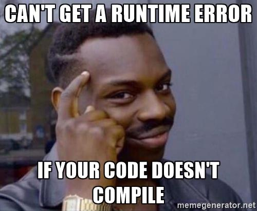 You can't get runtime error