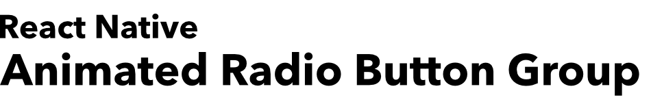 React Native Animated Radio Button Group