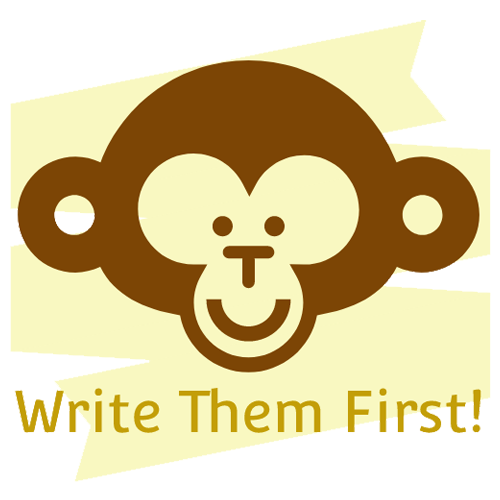 Write Them First!
