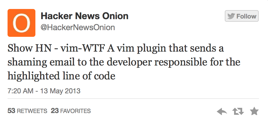Show HN - vim-WTF A vim plugin that sends a shaming email to the developer responsible for the highlighted line of code