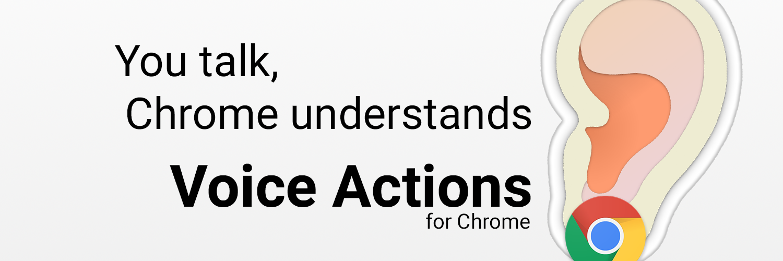 You talk, Chrome understands.  Voice Actions for Chrome.  An ear has a Chrome logo earring.
