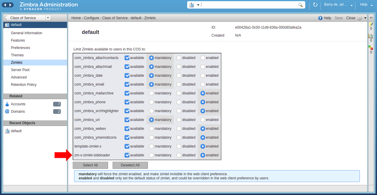 Verify that the Zimbra Sideloader Zimlet is available and enabled in the Zimbra Admin UI