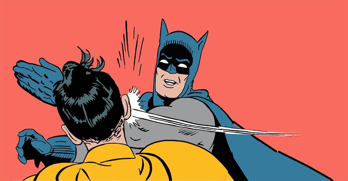 Batman slapping Robin meme