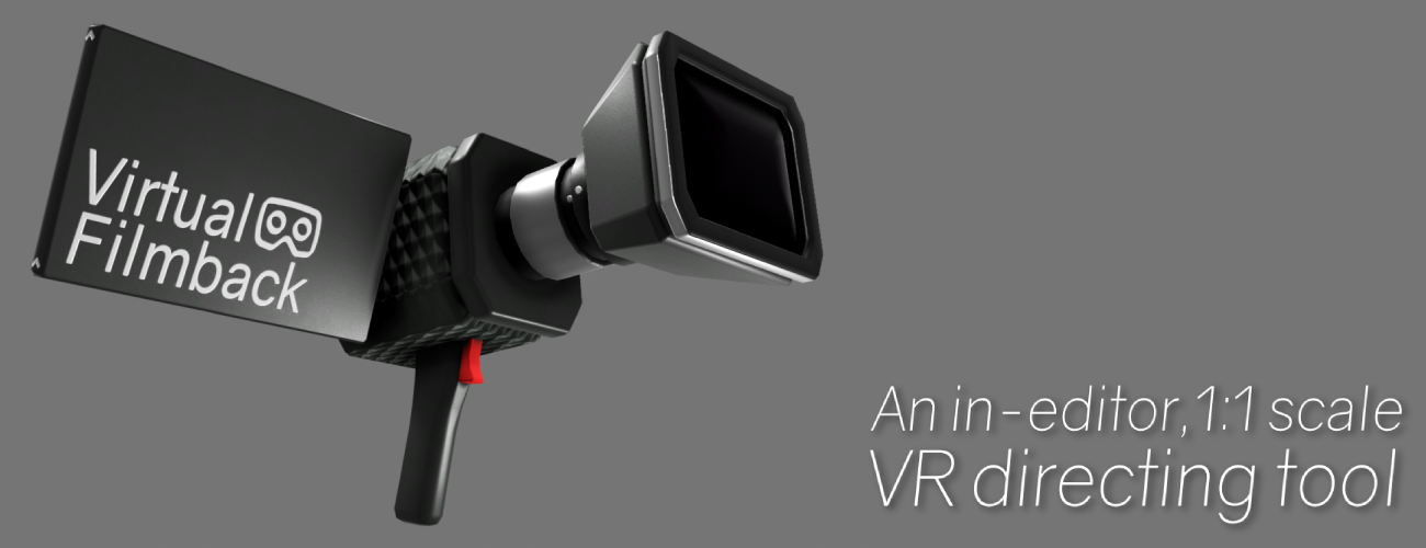 Virtual Filmback, an in-editor VR directing tool