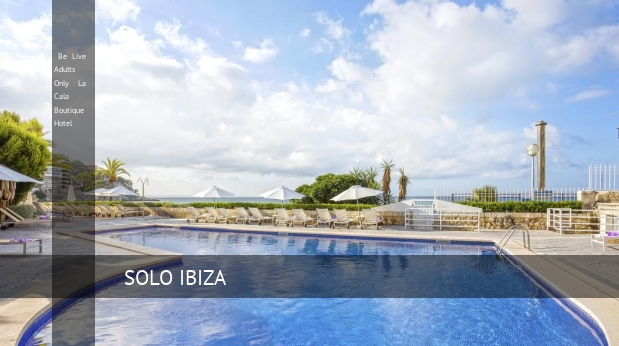 Hotel Be Live Adults Only La Cala Boutique Hotel