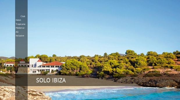 Hotel Club Hotel Tropicana Mallorca- All Inclusive