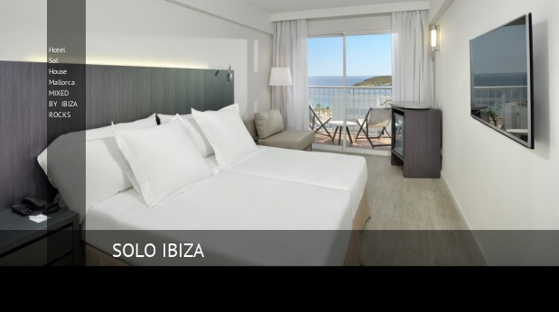 Hotel Sol House Mallorca MIXED BY IBIZA ROCKS opiniones