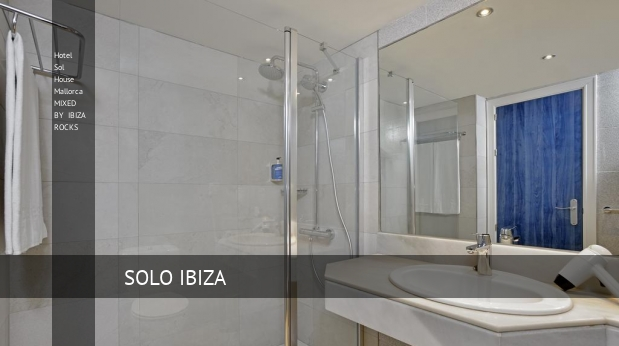 Hotel Sol House Mallorca MIXED BY IBIZA ROCKS reservas