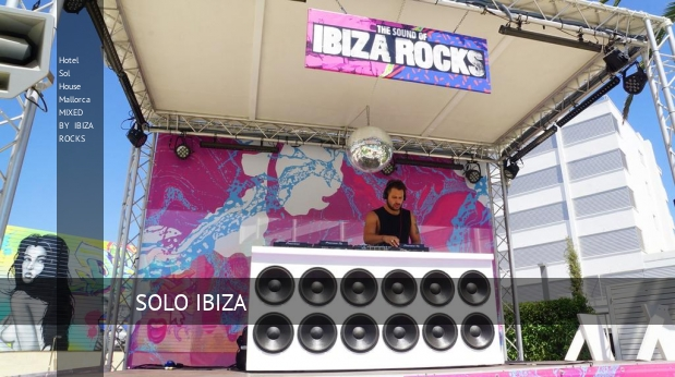 Hotel Sol House Mallorca MIXED BY IBIZA ROCKS
