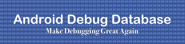 GitHub - amitshekhariitbhu/Android-Debug-Database: A library for