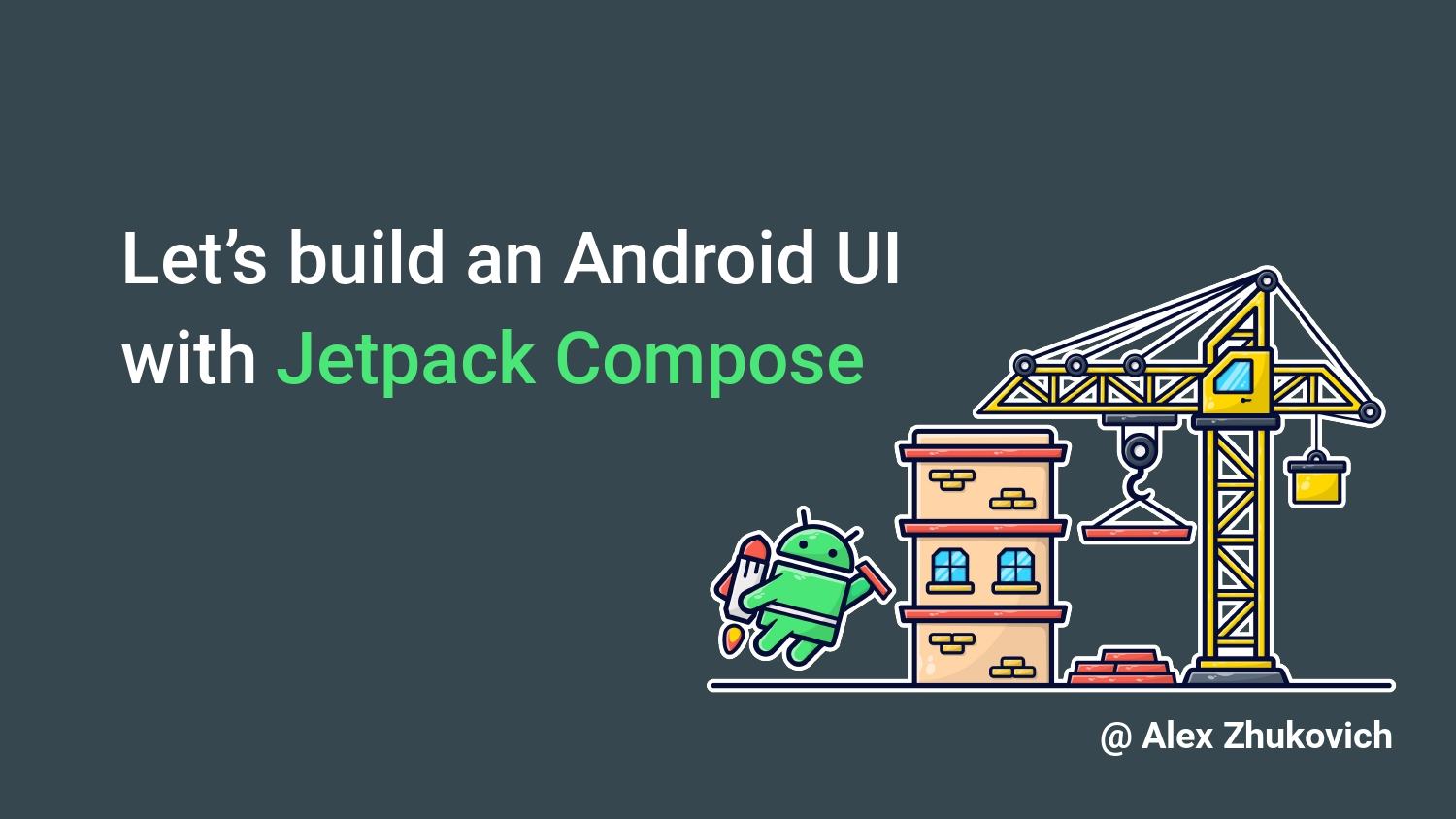 Let's build an Android UI with Jetpack Compose by Alex Zhukovich