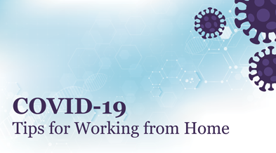 COVID-19 Tips for Working From Home
