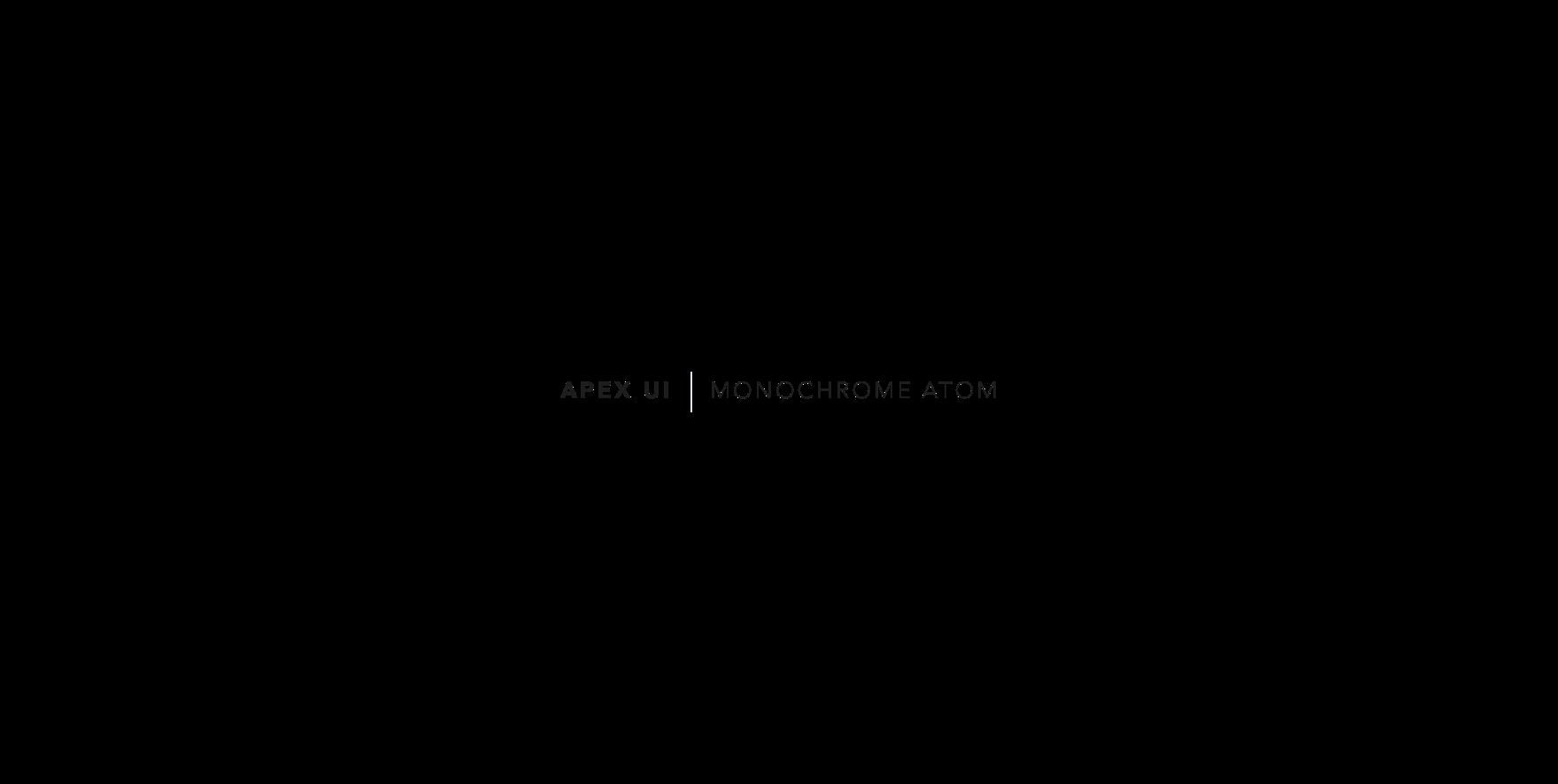 Apex Atom monochrome UI