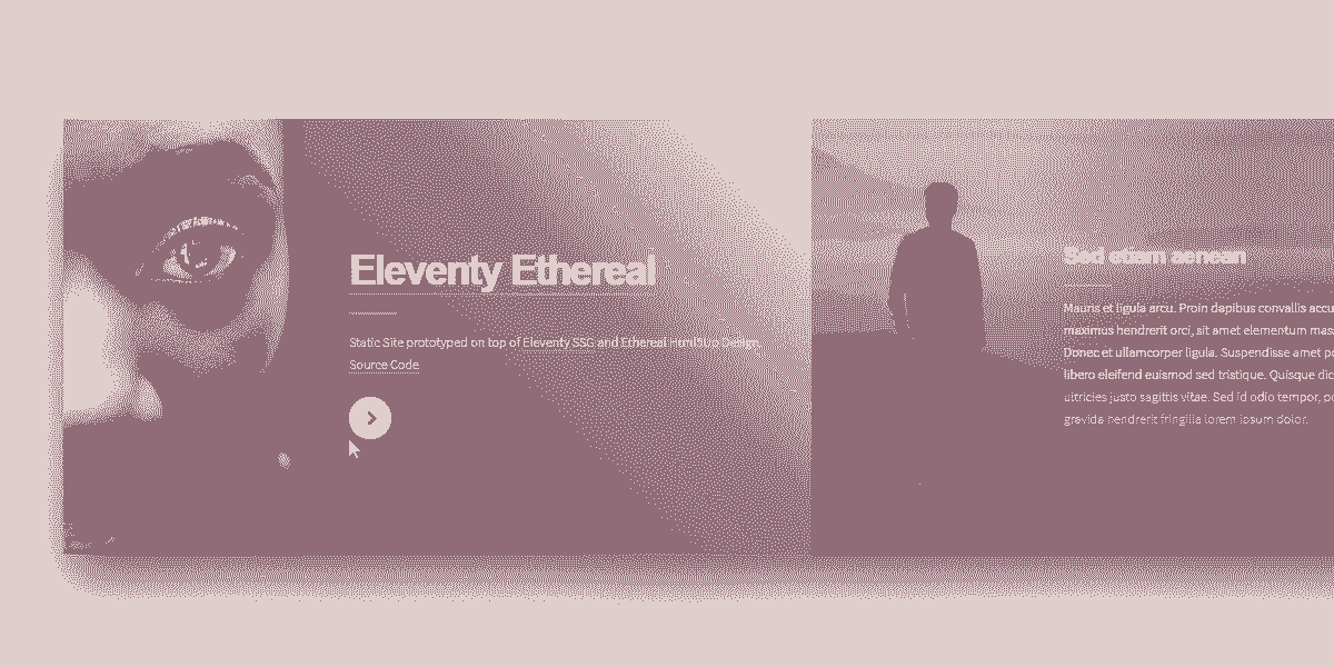 Static Site Eleventy Ethereal - Static Site prototyped in Eleventy SSG.