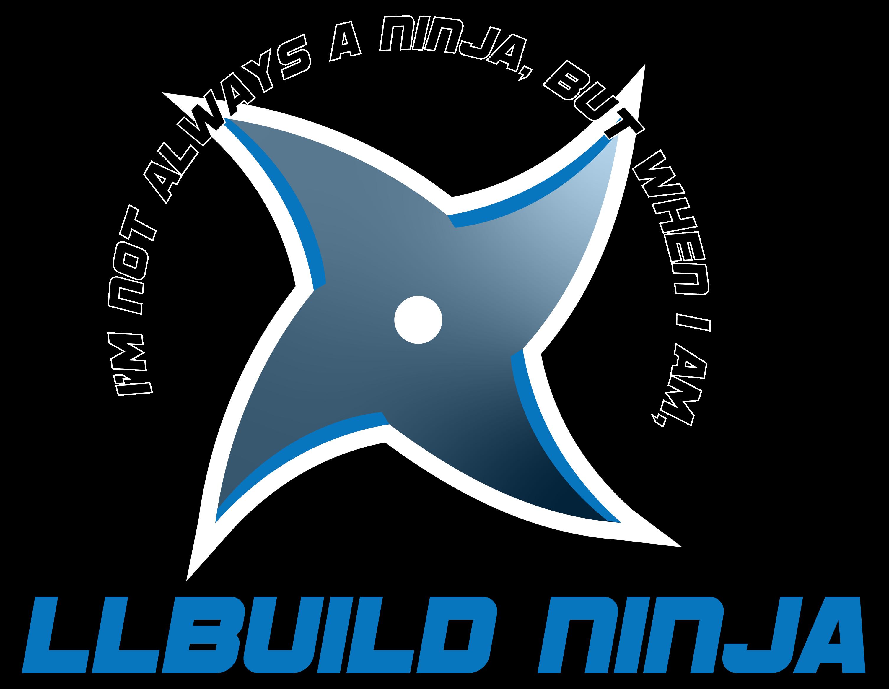 I'm not always a ninja, but when I am I'm an llbuild ninja.