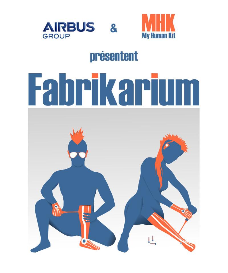 Affiche du Fabrikarium de MyHumanKit et Airbus Group