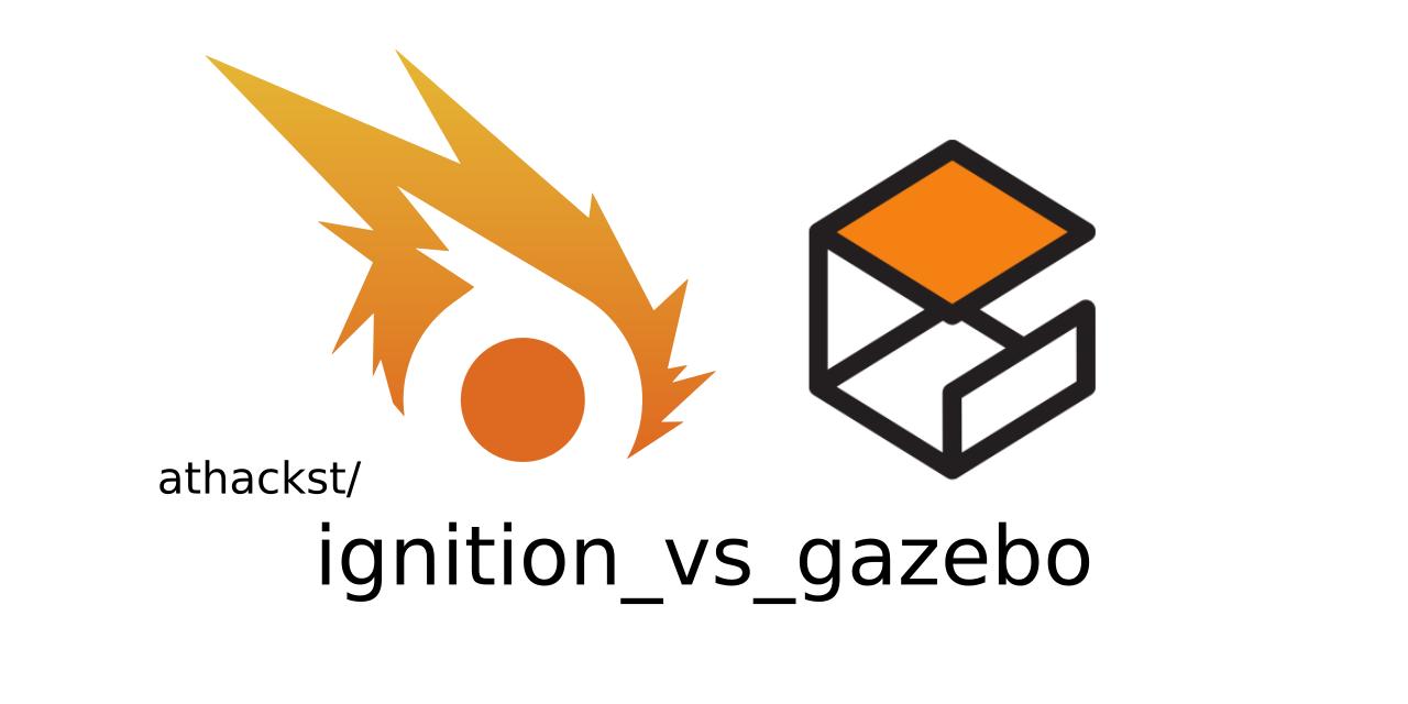 ignition vs. gazebo