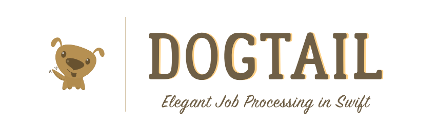 DogTail: Elegant Job Processing in Swift