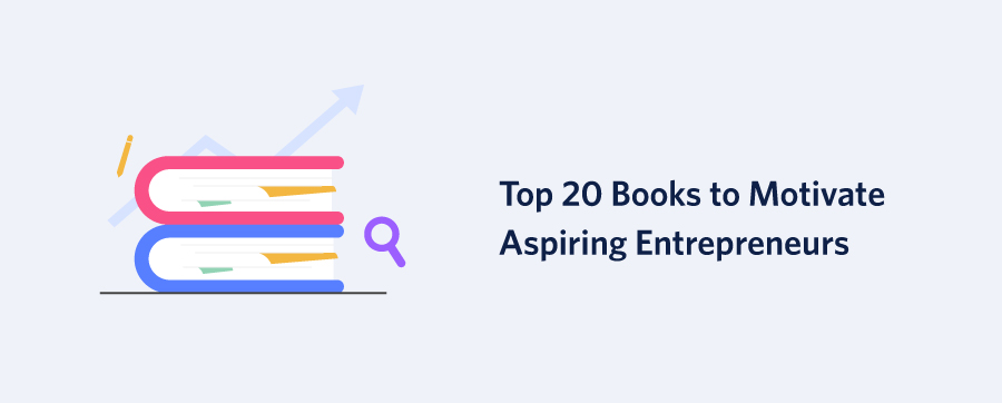 20 Books to Motivate Aspiring Entrepreneurs