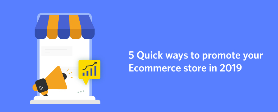 5 quick ways to promote your eCommerce Store