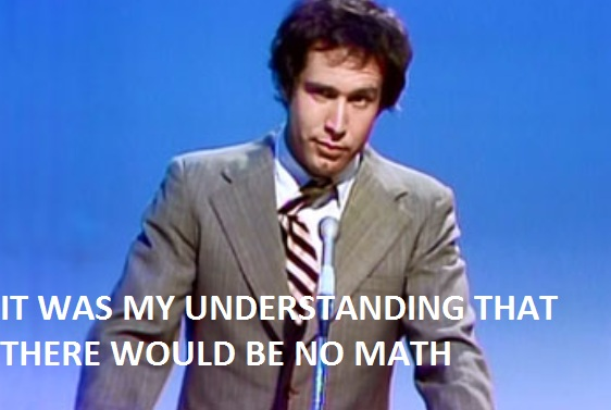 "Chevy Chase: ""It was my understanding that there would be no math."""