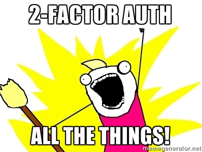 2FA ALL THE THINGS!
